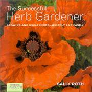 Country Living Gardener The Successful Herb Gardener: Growing and Using Herbs--Quickly and Easily
