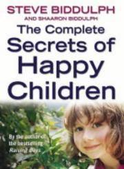 Complete Secrets Of Happy Children