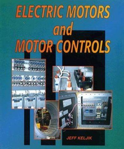 Electrical Motors And Motor Controls By Jeffrey J Keljik