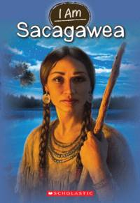 I Am #1: Sacagawea [Paperback] Norwich, Grace and Vanarsdale, Anthony