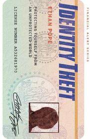 Identity Theft: Protecting Yourself From an Unprotected World (Financial Alert)