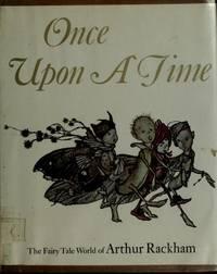 Once Upon a Time: the Fairy-Tale World of Arthur Rackham