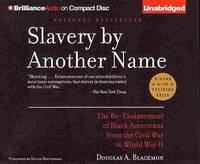 image of Slavery by Another Name: The Re-Enslavement of Black Americans from the Civil War to World War II