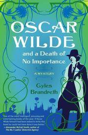 Oscar Wilde and a Death of No Importance: A Mystery (Oscar Wilde Mysteries)