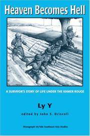 Heaven Becomes Hell: A Survivor's Story of Life Under the Khmer Rouge
