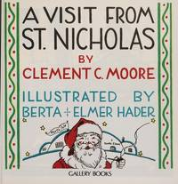 A Visit From Saint Nicholas Classic Stories Illustrated by Berta&Elmer Hader