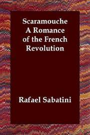 Scaramouche, a Romance Of the French Revolution