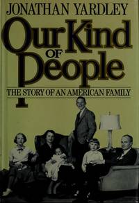 OUR KIND OF PEOPLE: THE STORY OF AN AMERICAN FAMILY