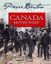 image of Canada Moves West (Pierre Berton's History for Young Canadians)