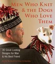 image of Men Who Knit_The Dogs Who Love Them: 30 Great-Looking Designs for Man_His Best Friend