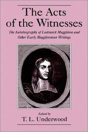 The Acts of the Witnesses the Autobiography of Lodowick Muggleton and  Other Early Muggletonian...
