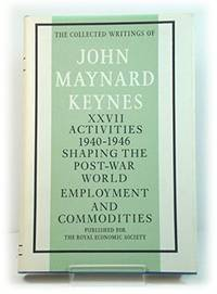 image of The Activities 1940-46: v. 27: Shaping the Post-War World- Employment and Commodities (Collected works of Keynes)