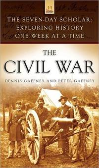 The Seven-Day Scholar: The Civil War: Exploring History One Week at a Time (The Seven-day...