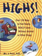 Highs! : Over 150 Ways to Feel Really, Really Good... Without Alcohol or Other Drugs