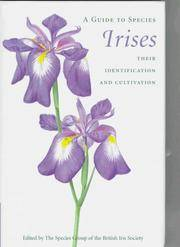 A Guide to Species Irises. Their Identification and Cultivation