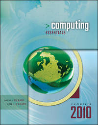 Computing Essentials 2010, Complete Edition (O'leary)