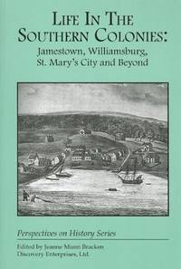 Life in the Southern Colonies: Jamestown, Williamsburg, St. Mary's City and Beyond