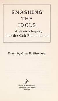 Smashing the Idols: A Jewish Inquiry Into the Cult Phenomenon