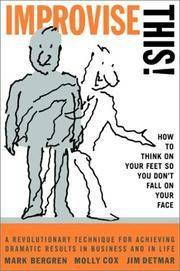 Improvise This! : How to Think on Your Feet So You Don't Fall on Your Face (SIGNED copy)