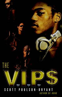 The VIPs: A Novel by  Scott Poulson-Bryant - Paperback - from Powell's Bookstores Chicago and Biblio.co.uk