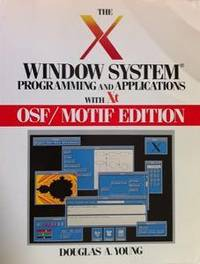The X Window System: Programming and Applications With XT Osf/Motif Edition