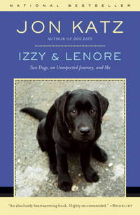image of Izzy & Lenore: Two Dogs, an Unexpected Journey, and Me
