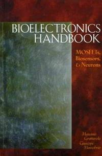 Bioelectronics Handbook: Mosfets, Biosensors, and Neurons by  Giuseppe  Paolo;Massobrio - Hardcover - 1998 - from Rob Briggs Books (SKU: 23470)