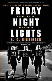 image of Friday Night Lights: A Town, a Team, and a Dream. H.G. Bassinger [I.E. H.G. Bissinger]
