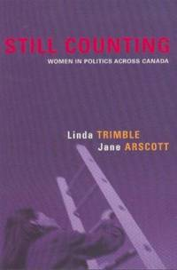 Still Counting: Women in Politics Across Canada (Signed)
