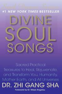 DIVINE SOUL SONGS: Sacred Practical Treasure To Heal, Rejuvenate & Transform You, Humanity, Mother Earth & All Universes (includes audio CD) (q)