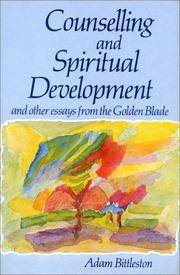 Counselling and Spiritual Development, and Other Essays form the Golden Blade