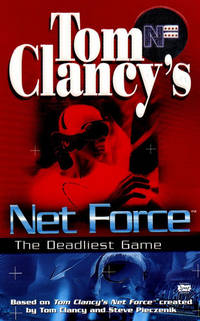 Net Force ( The Deadliest Game) by Tom Clancy - Paperback - 1999 - from Cover To Cover Books, Inc. and Biblio.com