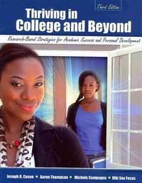 Thriving in College and Beyond: Research-Based Strategies for Academic Success and Personal...