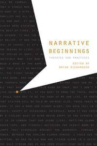 Narrative Beginnings: Theories and Practices (Frontiers of Narrative)