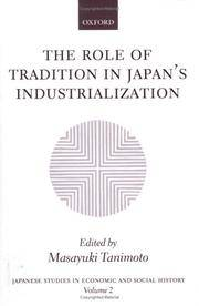 The Role of Tradition in Japan's Industrialization: Another Path to Industrialization (Japanese Studies in Economic and Social History)