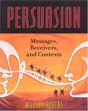 Persuasion: Messages, Receivers, and Contexts