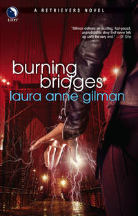 Burning Bridges (Retrievers, Book 4) by Laura Anne Gilman - from Russell Books Ltd (SKU: Z001742)