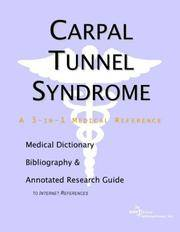 Carpal Tunnel Syndrome - A Medical Dictionary, Bibliography, and Annotated Research Guide to...