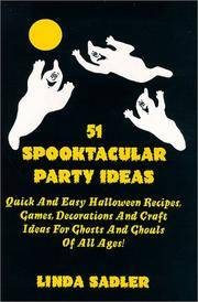 51 Spooktacular Party Ideas: Quick And Easy Halloween Recipes, Games,  Decorations And Craft Ideas For Ghosts And Ghouls Of All Ages