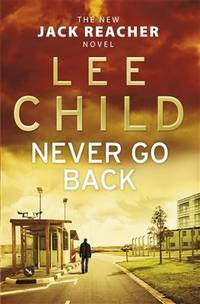 NEVER GO BACK by LEE CHILD - Hardcover - 2013 - from Revaluation Books (SKU: 2-0593065743)