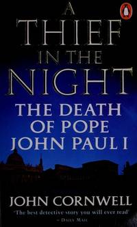 A THIEF IN THE NIGHT: DEATH OF POPE JOHN PAUL I