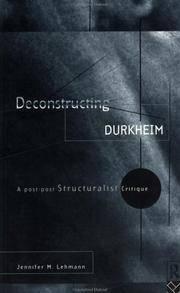 Deconstructing Durkheim: A Post-Post-Structuralist Critique