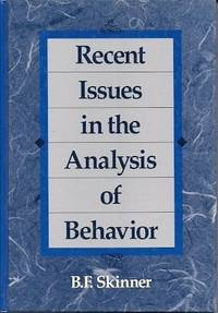 Recent Issues In the Analysis Of Behavior