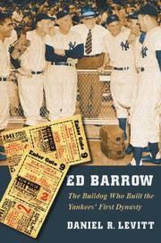 Ed Barrow: The Bulldog Who Built the Yankees' First Dynasty Levitt, Daniel R