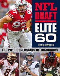 NFL Draft Elite 60: The 2016 Superstars of Tomorrow
