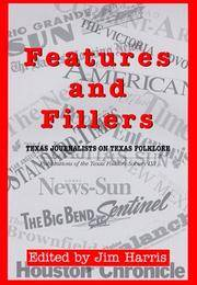 Features and Fillers: Texas Journalists on Texas Folklore (Publications of the Texas Foklore Society)