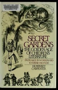 Secret Gardens: The Golden Age of Children's Literature