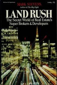 image of Land Rush : The Secret World of Real Estate's Super Brokers & Developers