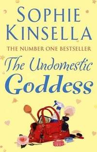 The Undomestic Goddess by Sophie Kinsella - Paperback - 2006-01-01 - from Books Express and Biblio.co.uk