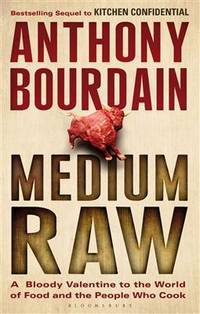image of Medium Raw: A Bloody Valentine to the World of Food and the People Who Cook
